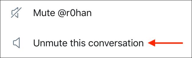 "Unmute a Twitter thread by clicking ""Unmute This Conversation."""
