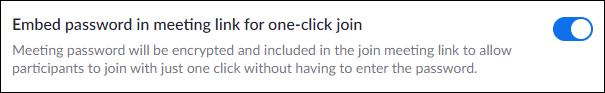 """The """"Embed Password in Meeting Link for One-Click Join"""" option."""