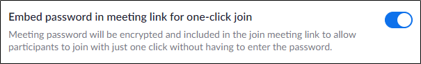 "The ""Embed Password in Meeting Link for One-Click Join"" option."