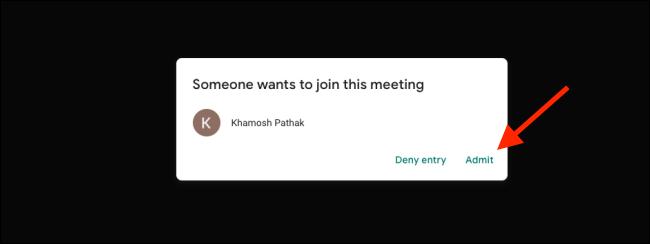 Haga clic en Admitir para agregar un usuario a la llamada de Google Meet