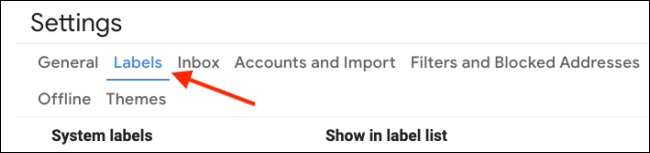 Go to Labels section in Gmail settings