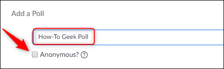 Poll name and option to make answers anonymous