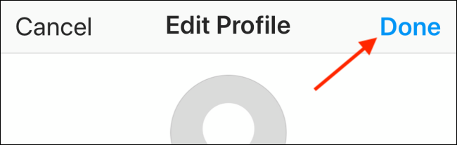 """Tap """"Done"""" in the """"Edit Profile"""" section."""
