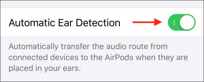 Tap on toggle next to Automatic Ear Detection to disable it