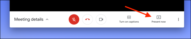 """Click """"Present Now"""" in Google Meet to share your screen or window."""
