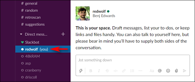 Select yourself in Direct Messages in Slack