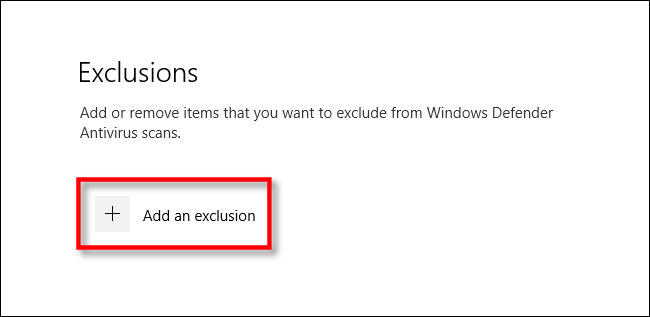 Click Add an exclusion in Windows Security Settings for Windows 10