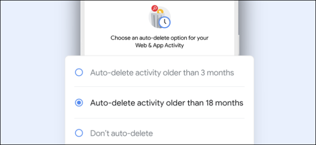 Deleting activity older than 18 months in your Google account.