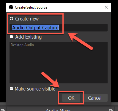 In the Create/Select Source window, provide a name for your output source, then press OK