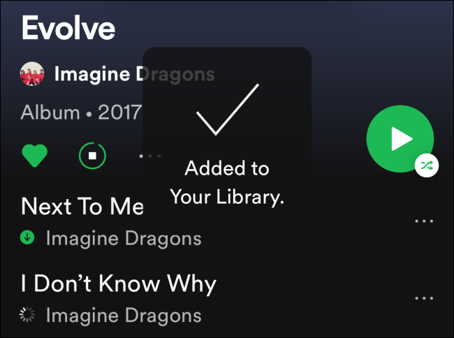 Spotify lo agregará a la biblioteca y comenzará a descargar