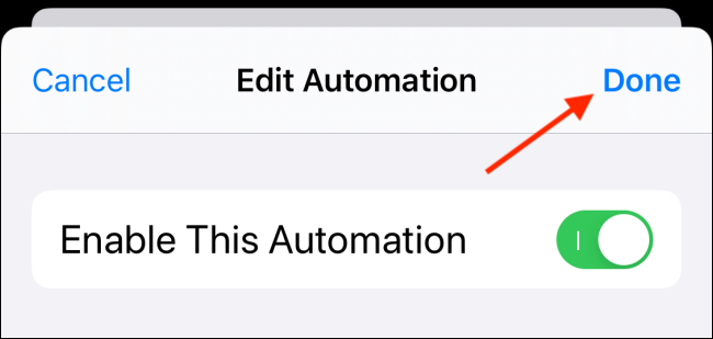 Tap on Done from edit automation screen