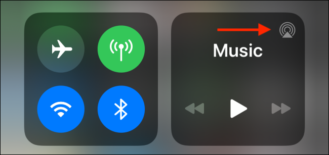 Tap the AirPlay button from Control Center