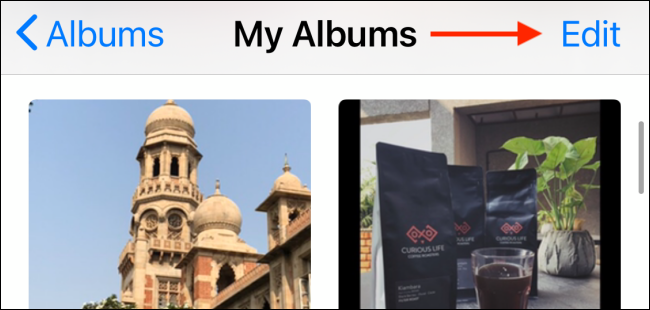 Tap the Edit button from the Albums section