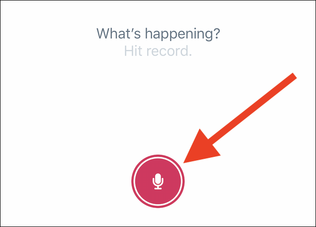 Tap on the Record button the microphone icon