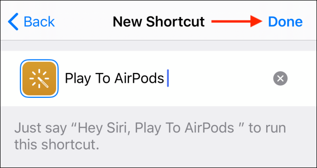Tap Done after naming the shortcut