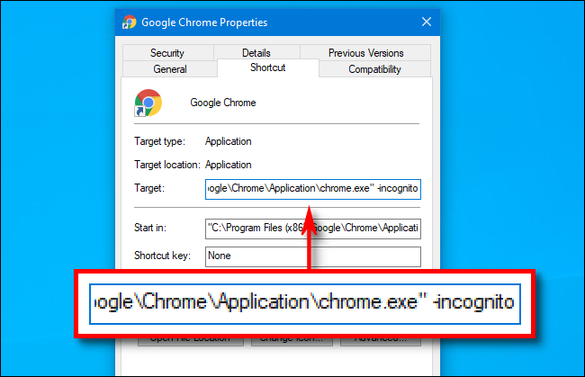 """"""" -incognito"""" at the end of the path in the Target box for a Google Chrome shortcut."""