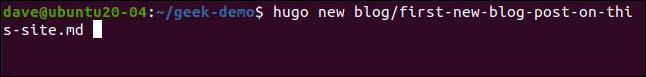 hugo new blog / first-new-blog-post-on-this-site.md en una ventana de terminal.