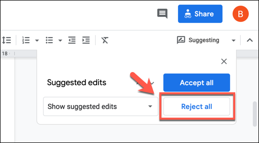 "In the ""Suggested Edits"" box, press the ""Reject All"" option to reject all suggested edits."