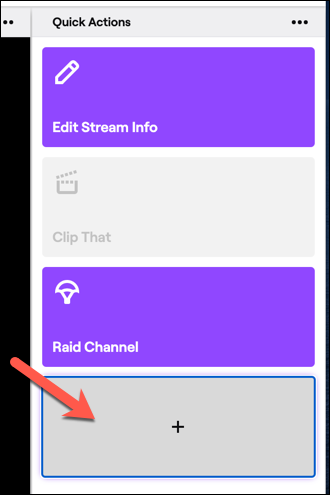 To add new actions to your Twitch quick actions panel, press the add button.