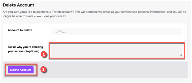 """To delete your Twitch account, provide a reason in the box provided (if you wish to do so), then click """"Delete Account"""" to confirm."""