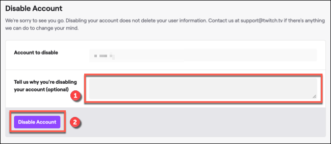 """Provide a reason for disabling your Twitch account if you wish to, then click """"Disable Account"""" to confirm."""