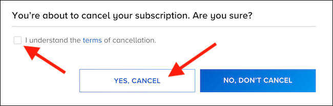 """Check the box agreeing that you agree to cancelation terms and then select the """"Yes, Cancel"""" button"""