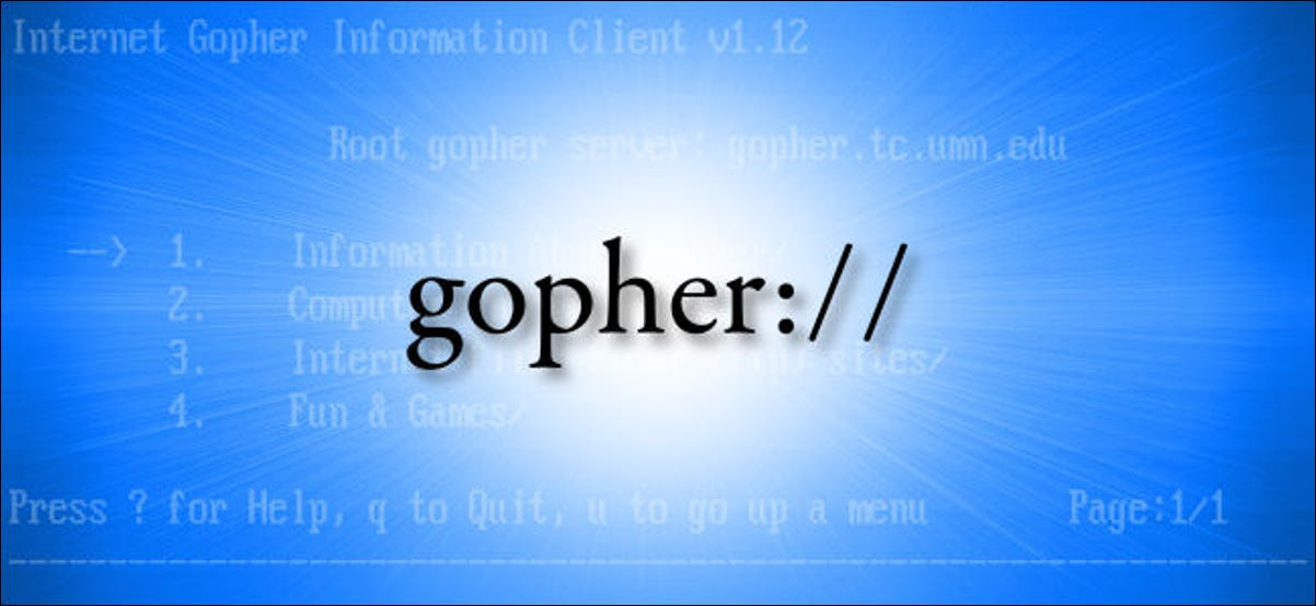 The Gopher protocol (gopher://).