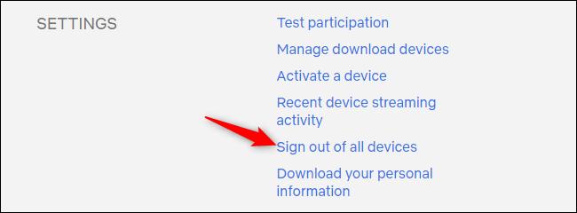 Cerrar sesión en todos los dispositivos desde la página de configuración de la cuenta de Netflix.