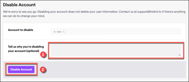 "Provide a reason for disabling your Twitch account if you wish to, then click ""Disable Account"" to confirm."