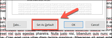 "Click the ""Set As Default"" option at the bottom of the window to apply your changes to the document as a whole, or to all future documents."