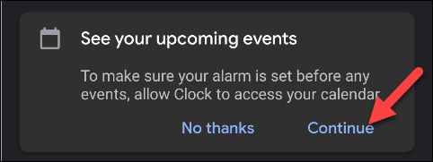 """Tap """"Continue"""" to give Google Clock access to your calendar."""