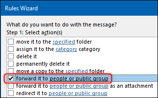 """The """"forward it to people or public group"""" option in the Rules Wizard."""