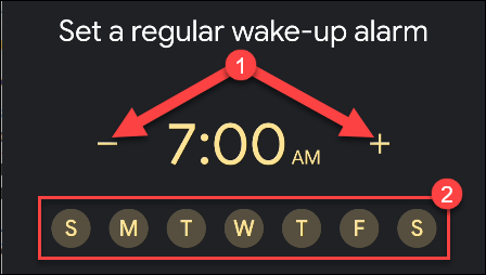 Tap the minus and plus signs to set an alarm time, and then tap the days of the week you want to use it.