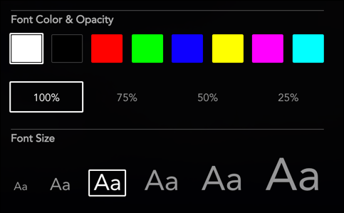 Choose your font color, opacity, and sizing from the available options.