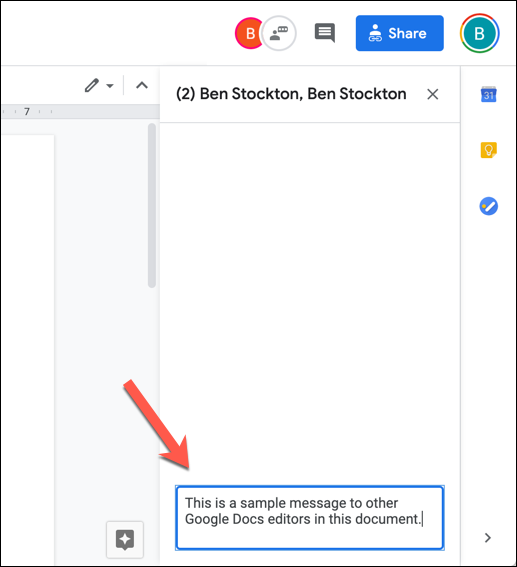 To send a message in the Google Docs editor chat, type a message in the box at the bottom of the panel, then hit enter.