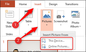 "Click ""Insert,"" select ""Pictures,"" and then click ""This Device"" or ""Online Pictures."""