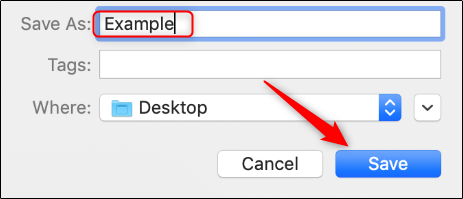 "Type a name for your file, choose the location where you want to save it, and then click ""Save."""