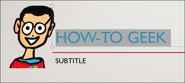 """The """"How-To Geek"""" title text selected on a PowerPoint slide."""