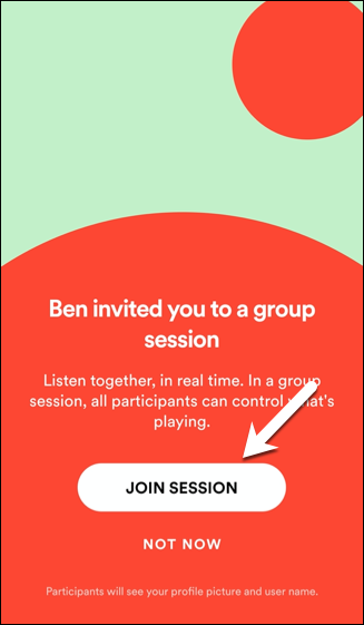 To join a group session, tap Join Session, or tap Not Now to decline the invitation.