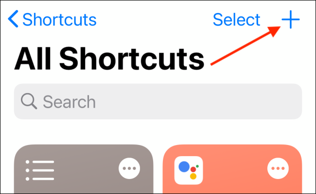 Tap the plus sign (+) to create a new shortcut.