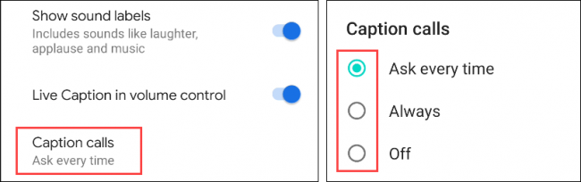 "Tap ""Caption Calls,"" and then select the radio button next to ""Ask Every Time,"" ""Always,"" or ""Off."""