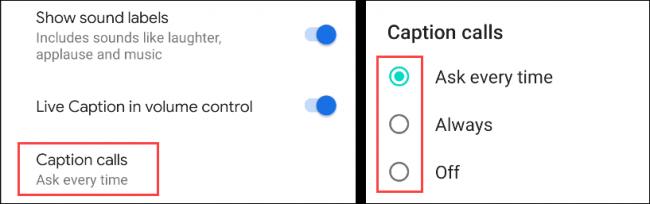 """Toca """"Subtítulos de llamadas"""" y luego selecciona el botón de opción junto a """"Preguntar siempre"""", """"Siempre"""" o """"Desactivado""""."""
