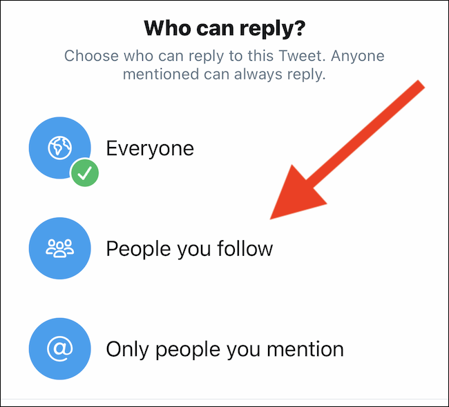 """Choose """"People You Follow"""" or """"Only People You Mention"""" from the pop-up menu"""