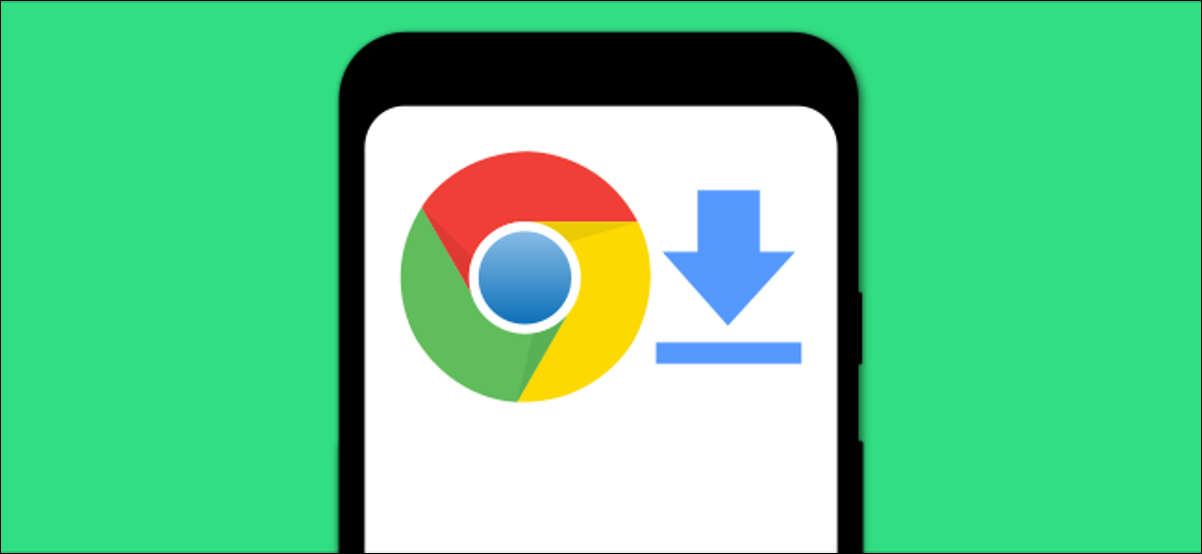 chrome for android download files hero