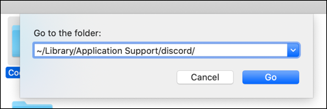 """~/Library/Application Support/discord/"" in the ""Go to the Folder"" text box."