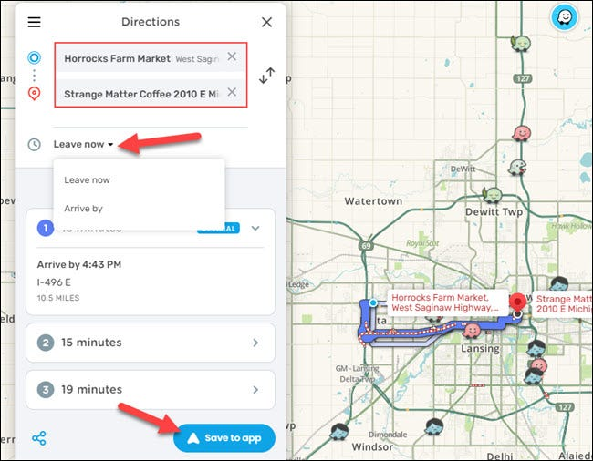 "Type your starting location, click ""Leave Now"" or ""Arrive By"" and type a time, and then click ""Save to App."""