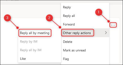 """As opções de menu """"Outras ações de resposta"""" e """"Responder a todos por reunião""""."""
