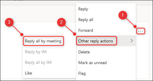 """The """"Other reply actions"""" and """"Reply all by meeting"""" menu options."""