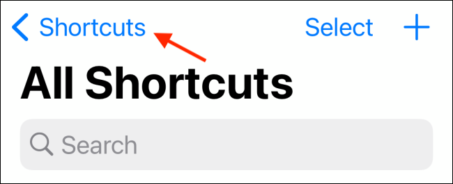 Tap the Shortcuts back icon in My Shortcuts tab