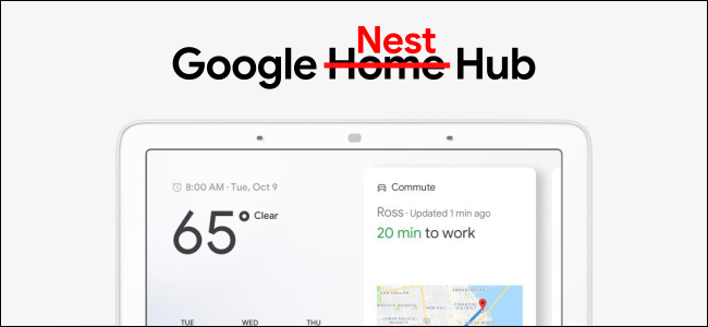 """An ad for Google Home Hub, with the word """"Home"""" crossed out, and the word """"Nest"""" replacing it."""